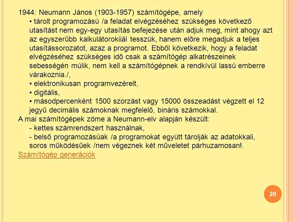 1944: Neumann János (1903-1957) számítógépe, amely