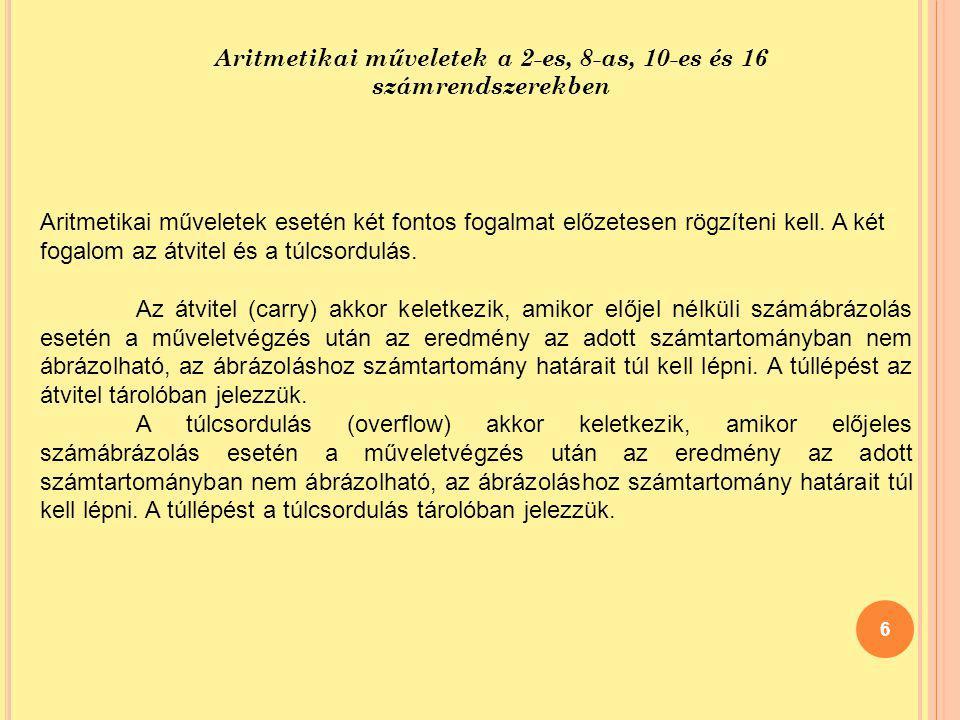 Aritmetikai műveletek a 2-es, 8-as, 10-es és 16 számrendszerekben