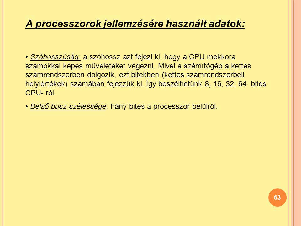 A processzorok jellemzésére használt adatok:
