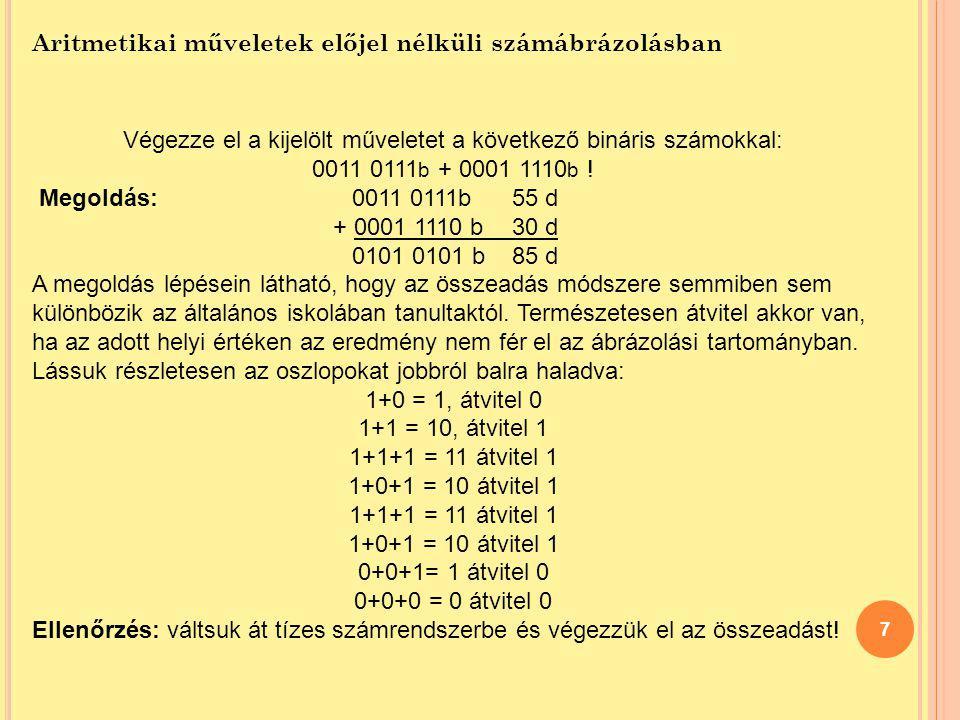 Végezze el a kijelölt műveletet a következő bináris számokkal: