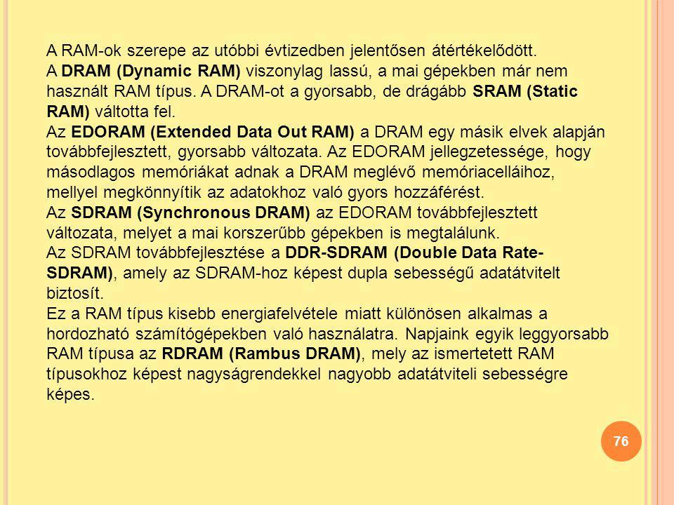 A RAM-ok szerepe az utóbbi évtizedben jelentősen átértékelődött.