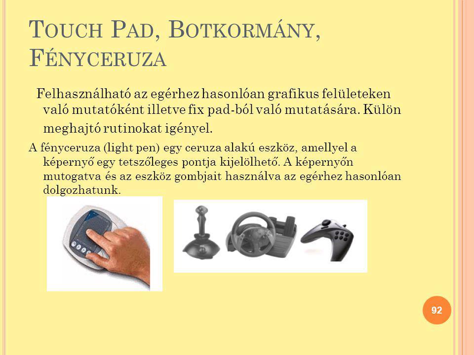 Touch Pad, Botkormány, Fényceruza