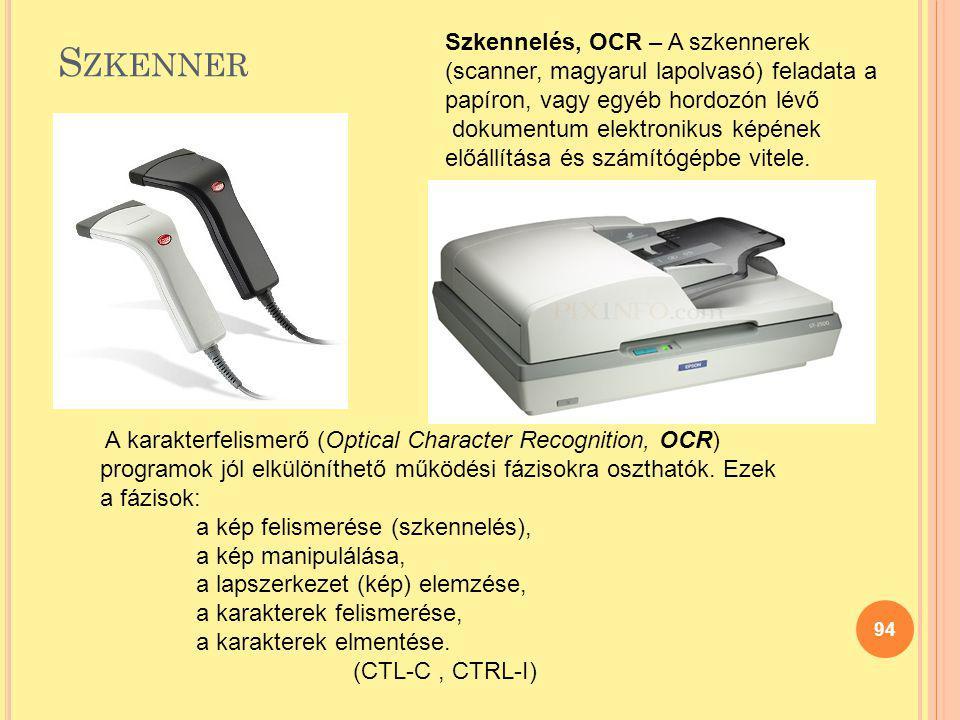 Szkennelés, OCR – A szkennerek (scanner, magyarul lapolvasó) feladata a papíron, vagy egyéb hordozón lévő