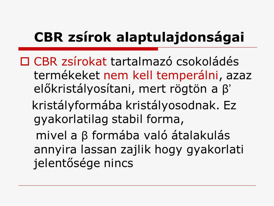 CBR zsírok alaptulajdonságai