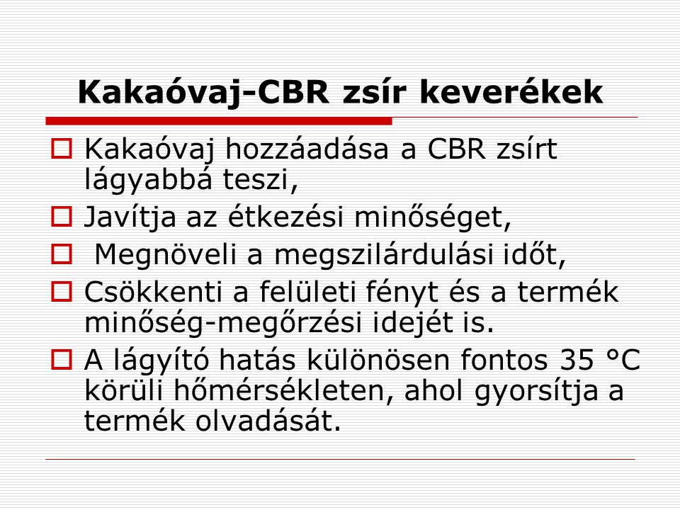 Kakaóvaj-CBR zsír keverékek