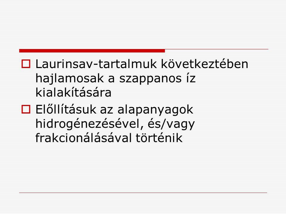 Laurinsav-tartalmuk következtében hajlamosak a szappanos íz kialakítására