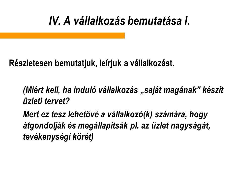 IV. A vállalkozás bemutatása I.