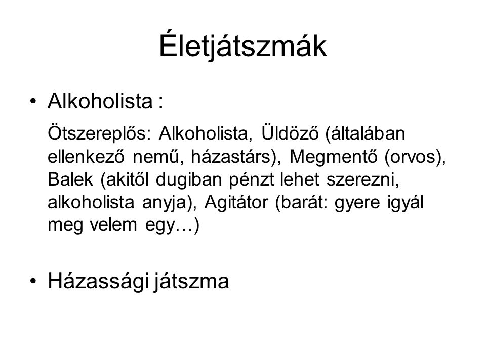 Életjátszmák Alkoholista :