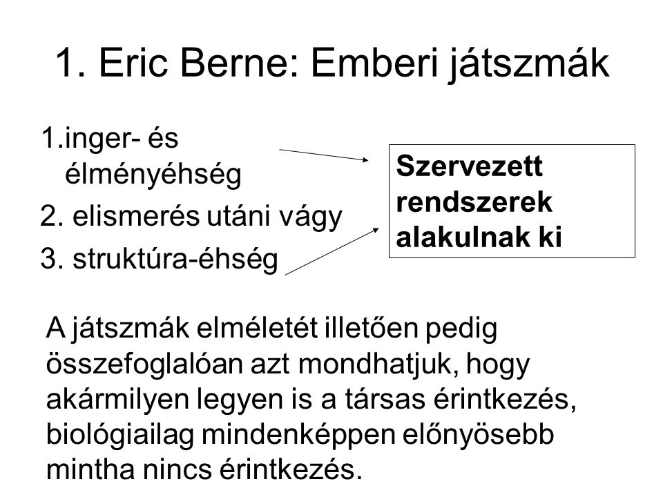 1. Eric Berne: Emberi játszmák