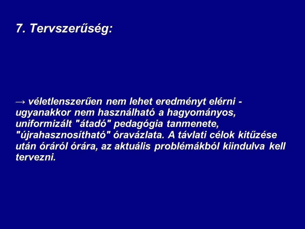 7. Tervszerűség: