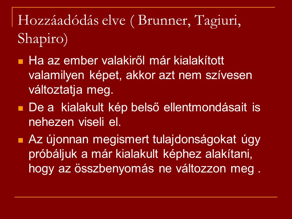 Hozzáadódás elve ( Brunner, Tagiuri, Shapiro)