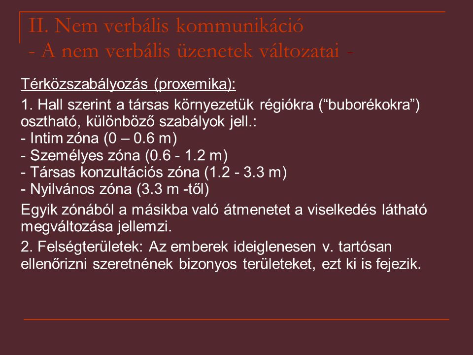 II. Nem verbális kommunikáció - A nem verbális üzenetek változatai -
