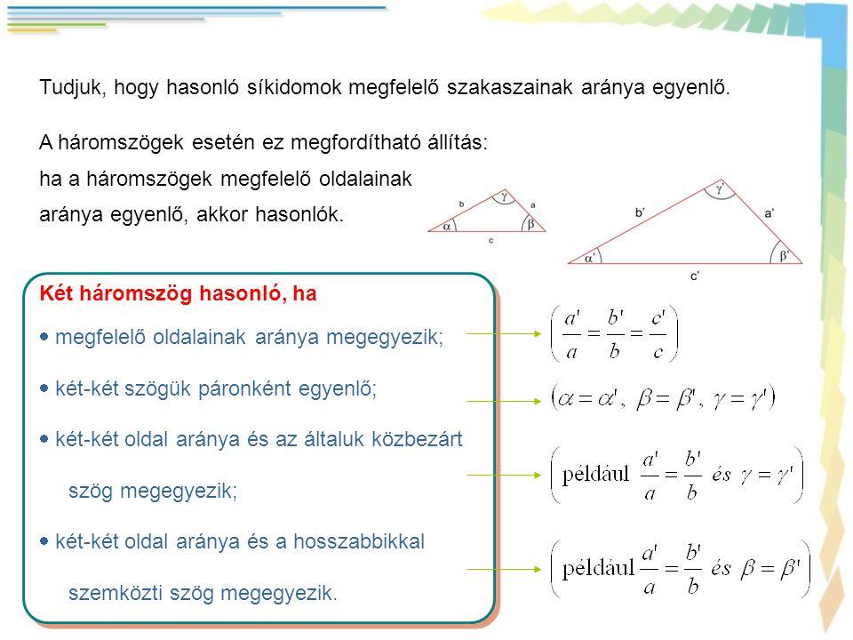Tudjuk, hogy hasonló síkidomok megfelelő szakaszainak aránya egyenlő.
