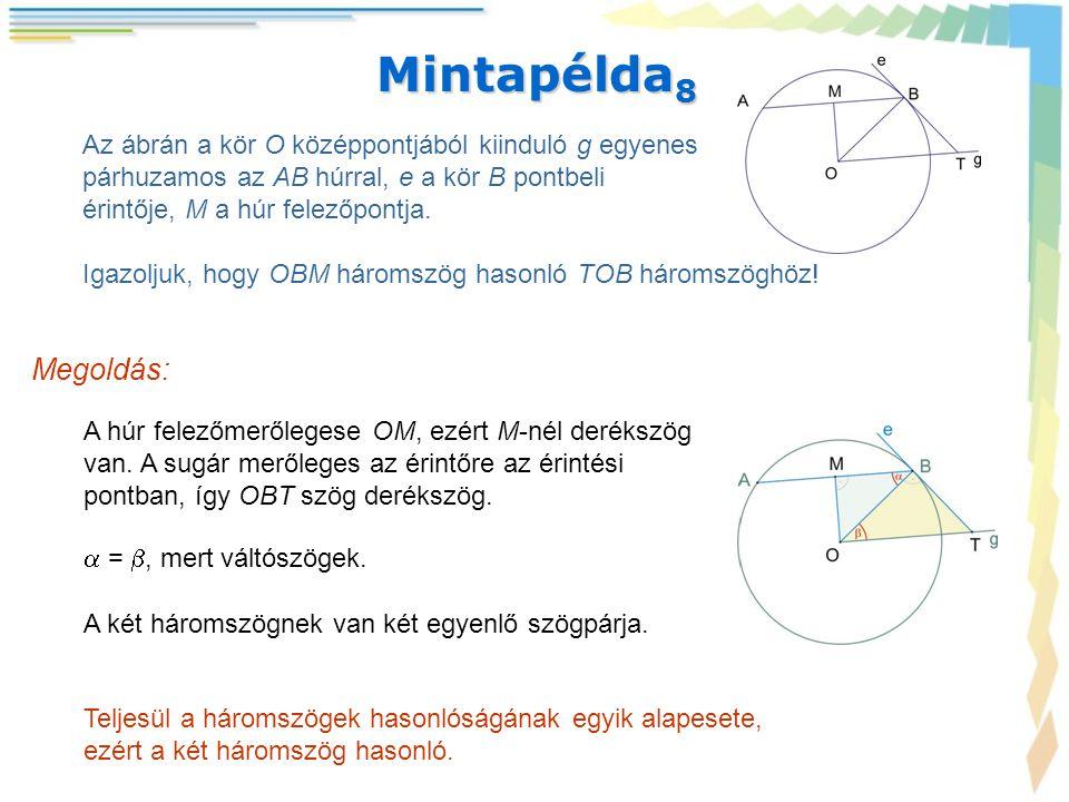 Mintapélda8 Az ábrán a kör O középpontjából kiinduló g egyenes. párhuzamos az AB húrral, e a kör B pontbeli.