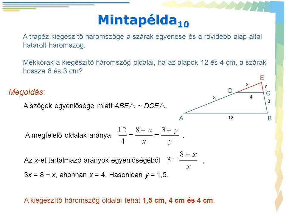 Mintapélda10 A trapéz kiegészítő háromszöge a szárak egyenese és a rövidebb alap által. határolt háromszög.