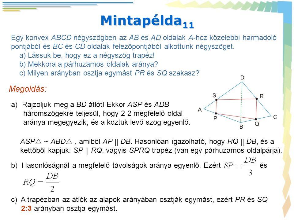 Mintapélda11 Egy konvex ABCD négyszögben az AB és AD oldalak A-hoz közelebbi harmadoló.