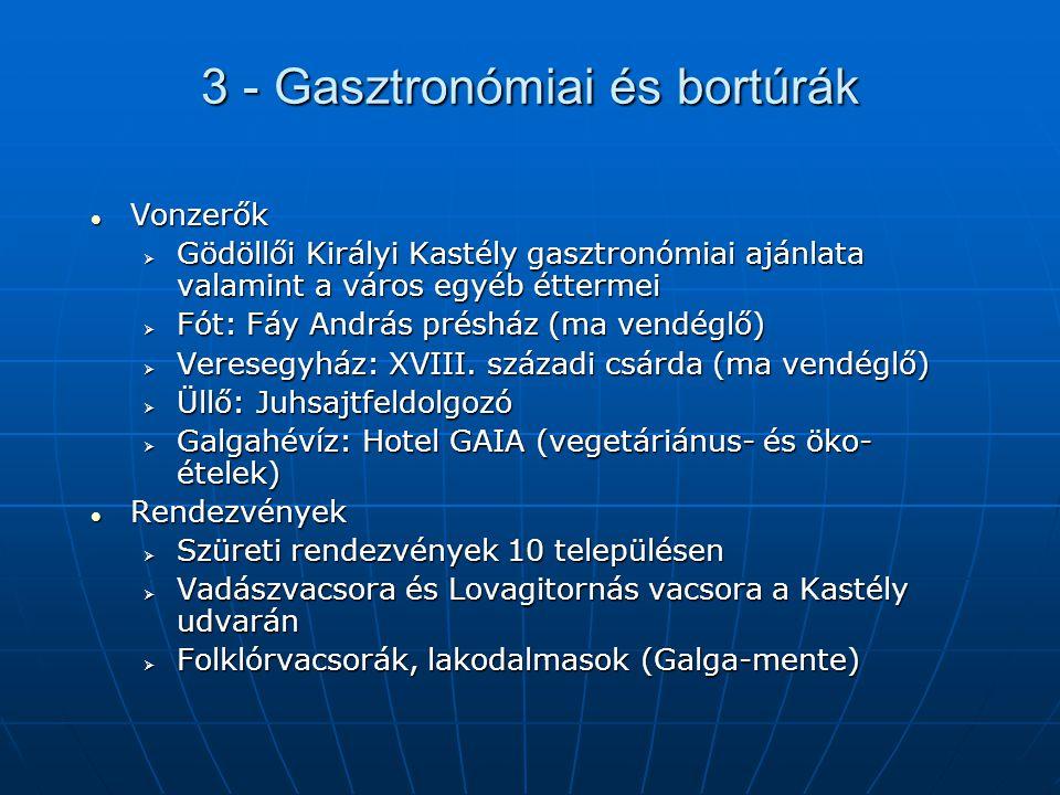 3 - Gasztronómiai és bortúrák