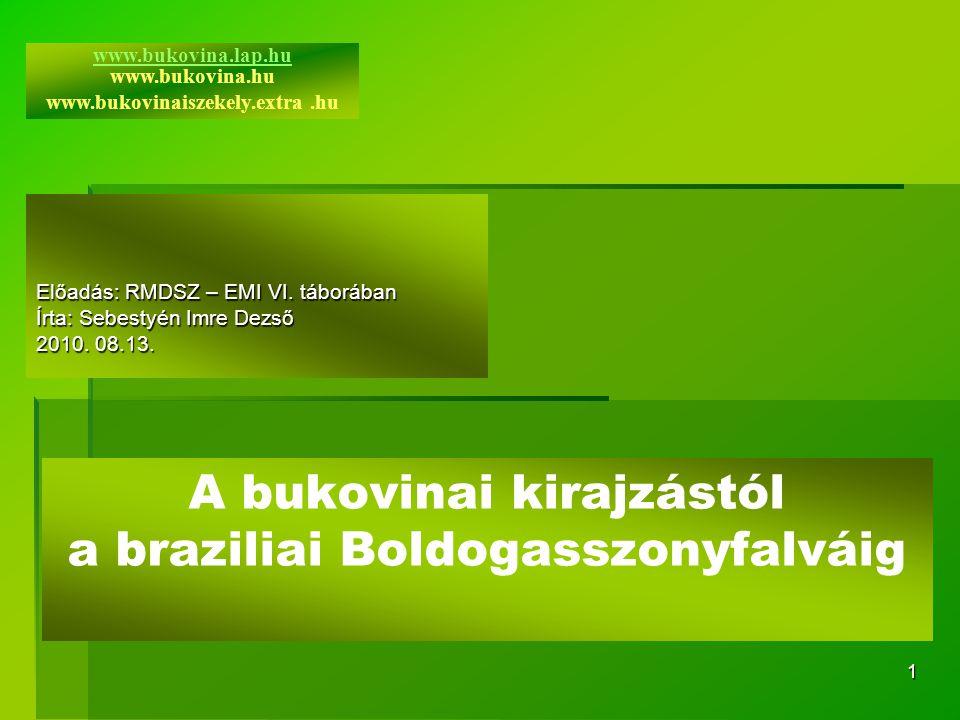 A bukovinai kirajzástól a braziliai Boldogasszonyfalváig
