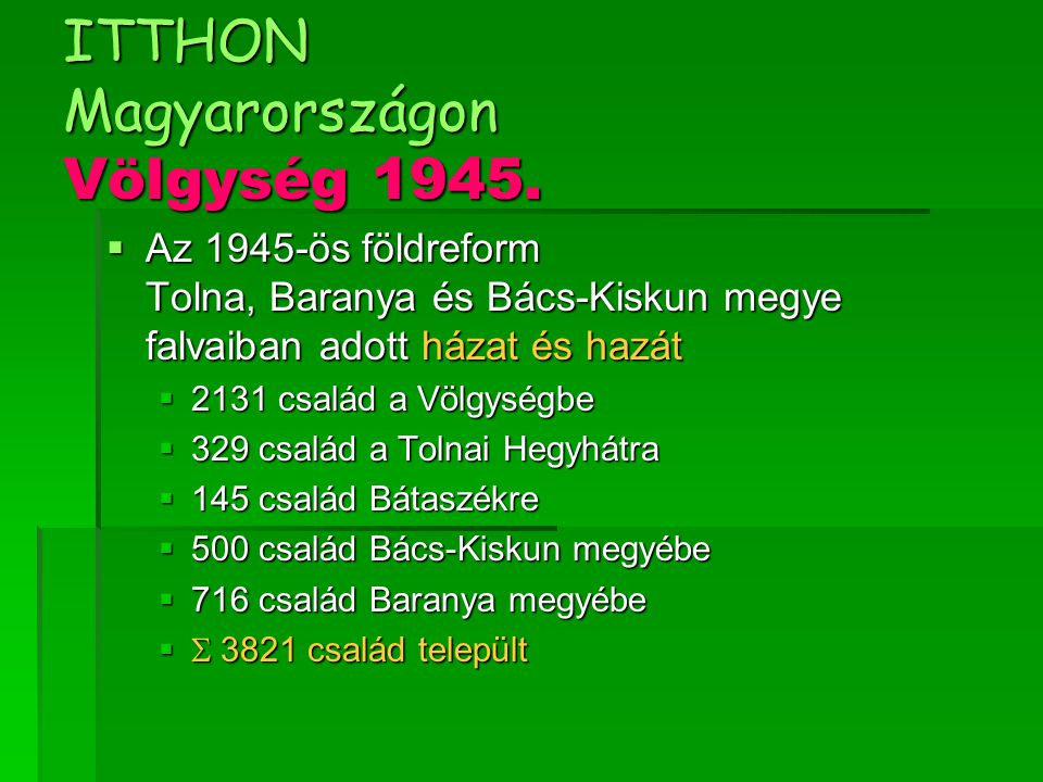 ITTHON Magyarországon Völgység 1945.