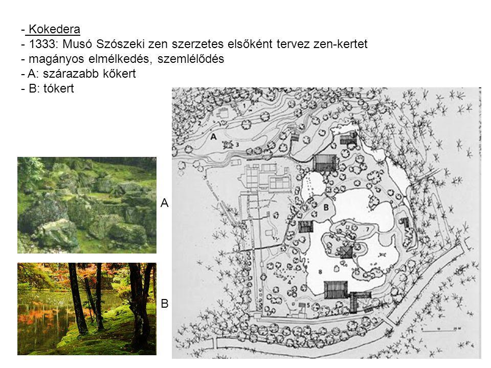 Kokedera 1333: Musó Szószeki zen szerzetes elsőként tervez zen-kertet. magányos elmélkedés, szemlélődés.