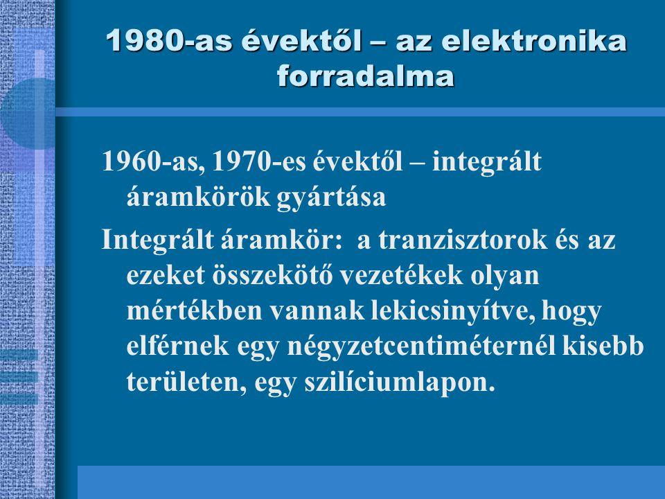1980-as évektől – az elektronika forradalma