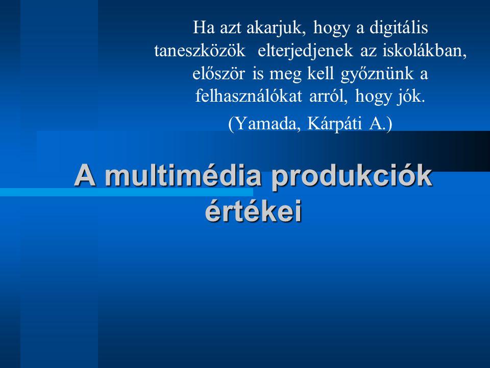 A multimédia produkciók értékei