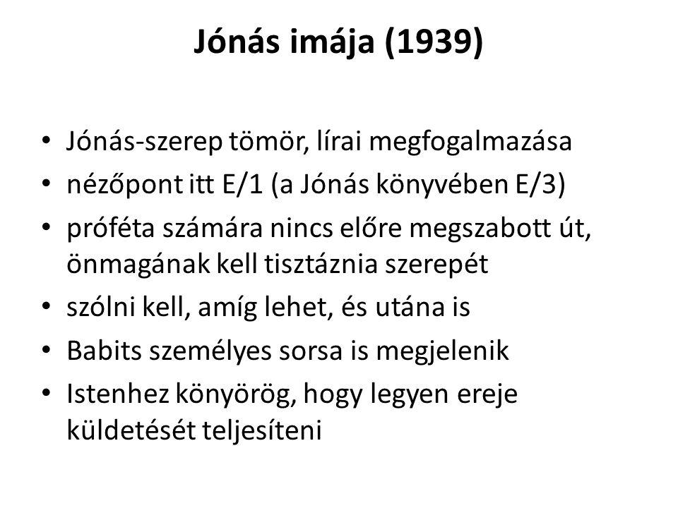 Jónás imája (1939) Jónás-szerep tömör, lírai megfogalmazása