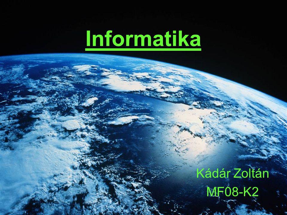 Informatika Kádár Zoltán MF08-K2