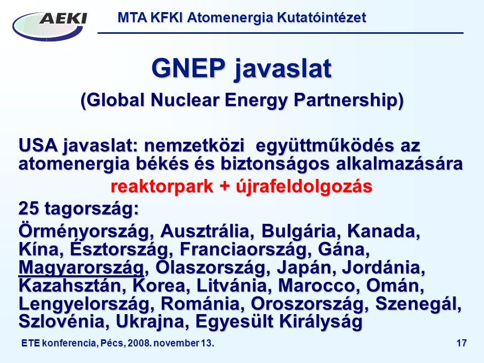 (Global Nuclear Energy Partnership) reaktorpark + újrafeldolgozás