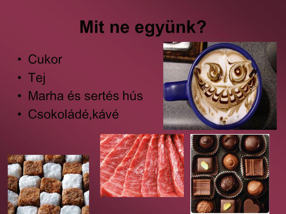 Mit ne együnk Cukor Tej Marha és sertés hús Csokoládé,kávé