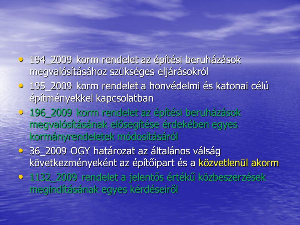 194_2009 korm rendelet az építési beruházások megvalósításához szükséges eljárásokról