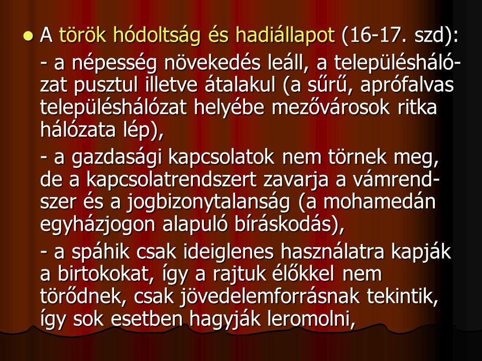 A török hódoltság és hadiállapot (16-17. szd):