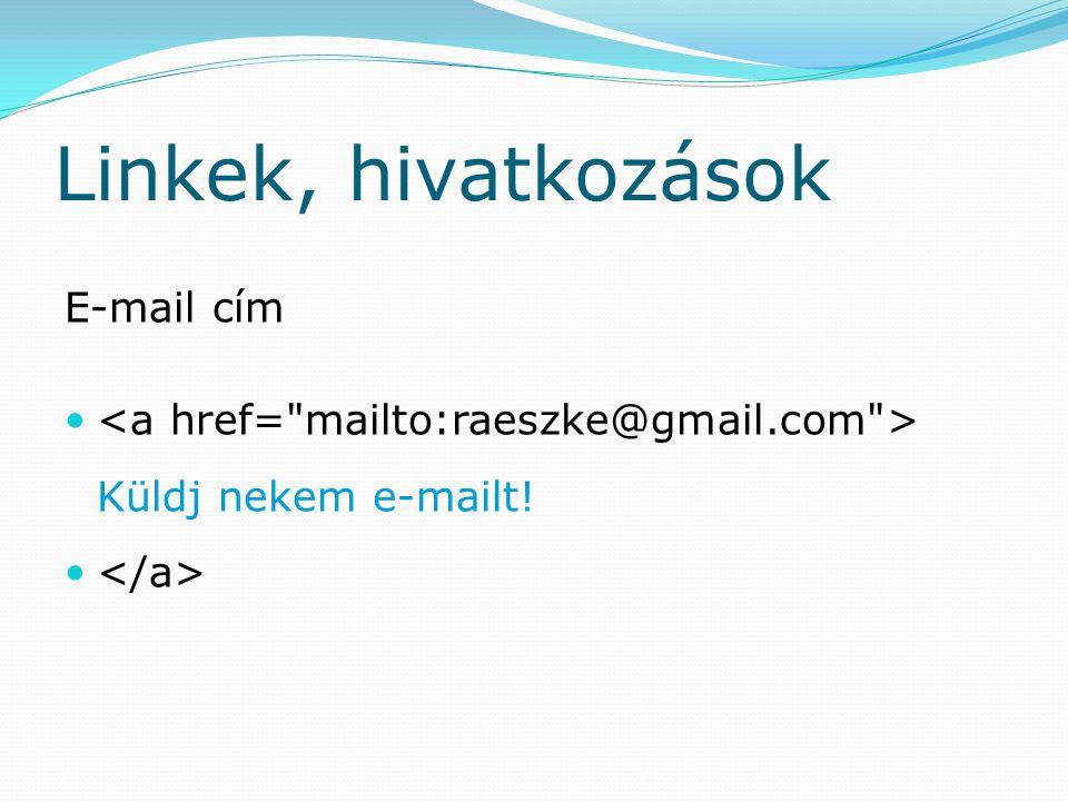 Linkek, hivatkozások E-mail cím