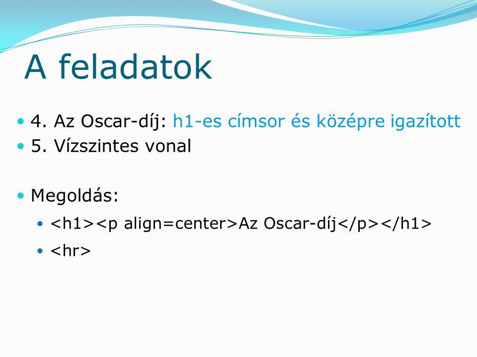 A feladatok 4. Az Oscar-díj: h1-es címsor és középre igazított