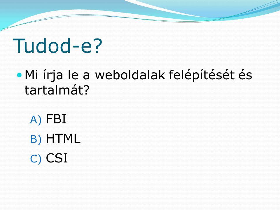 Tudod-e Mi írja le a weboldalak felépítését és tartalmát FBI HTML