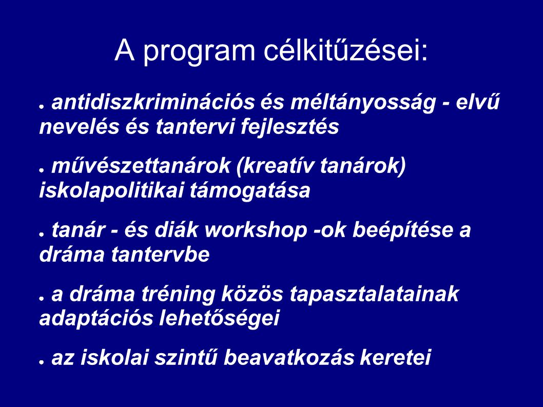A program célkitűzései: