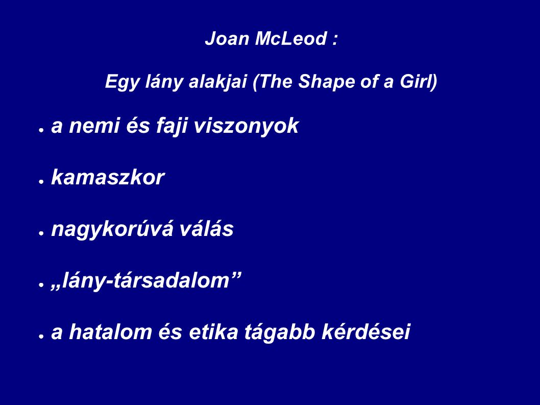 Joan McLeod : Egy lány alakjai (The Shape of a Girl)