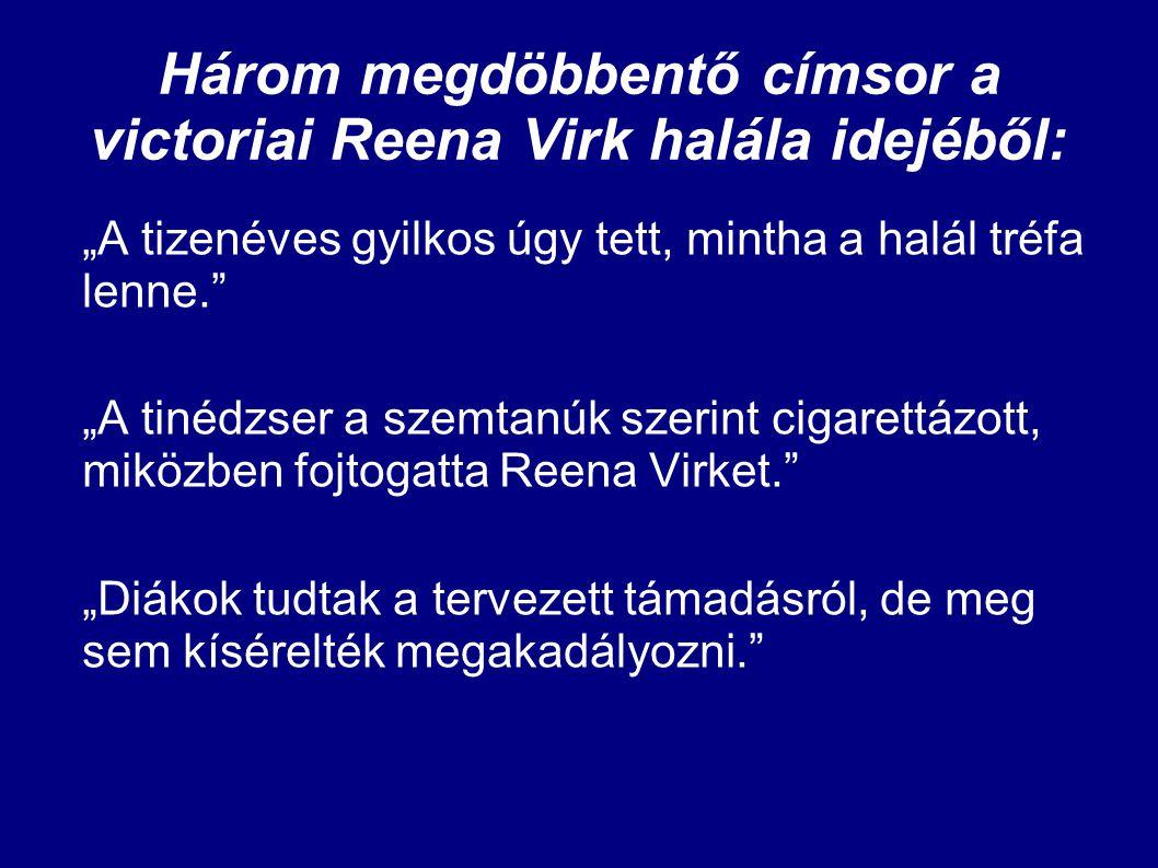 Három megdöbbentő címsor a victoriai Reena Virk halála idejéből: