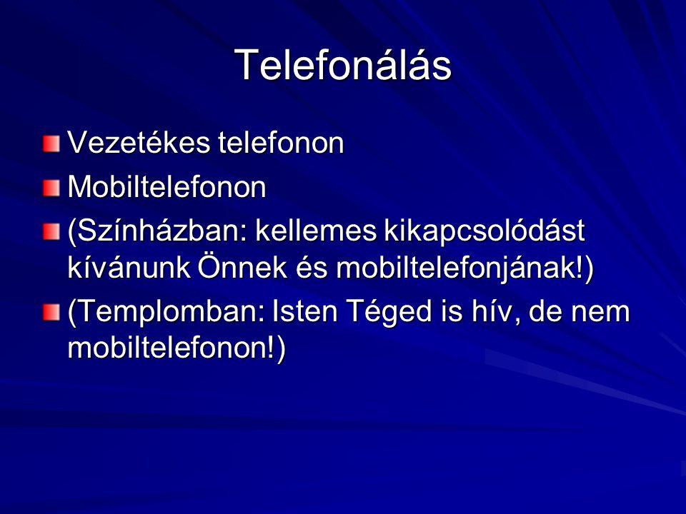 Telefonálás Vezetékes telefonon Mobiltelefonon