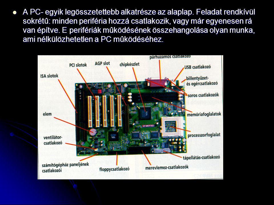 A PC- egyik legösszetettebb alkatrésze az alaplap