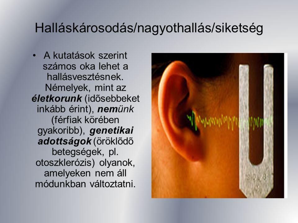 Halláskárosodás/nagyothallás/siketség