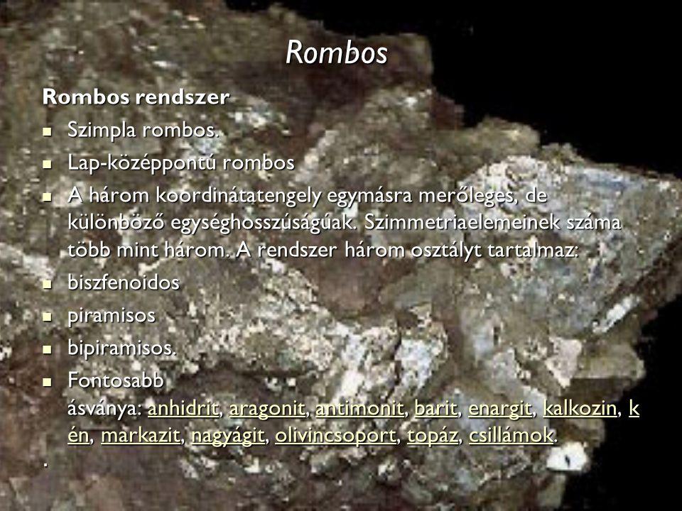 Rombos Rombos rendszer Szimpla rombos. Lap-középpontú rombos