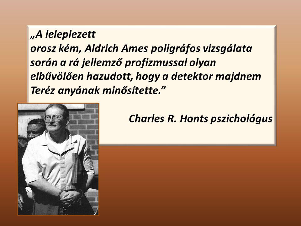"""""""A leleplezett orosz kém, Aldrich Ames poligráfos vizsgálata. során a rá jellemző profizmussal olyan."""