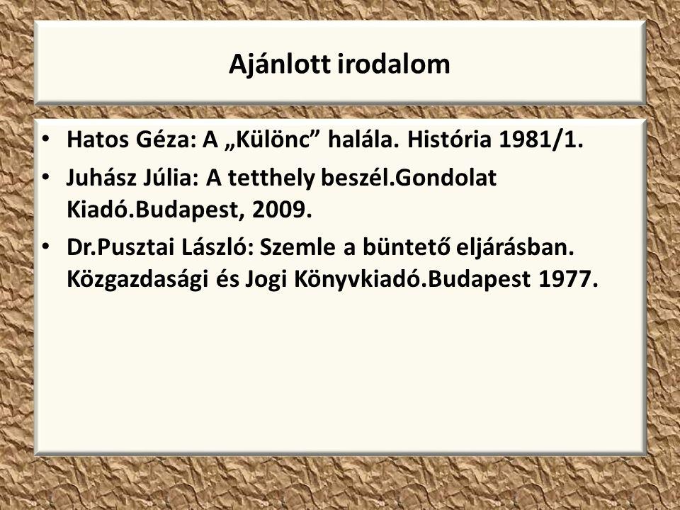 """Ajánlott irodalom Hatos Géza: A """"Különc halála. História 1981/1."""