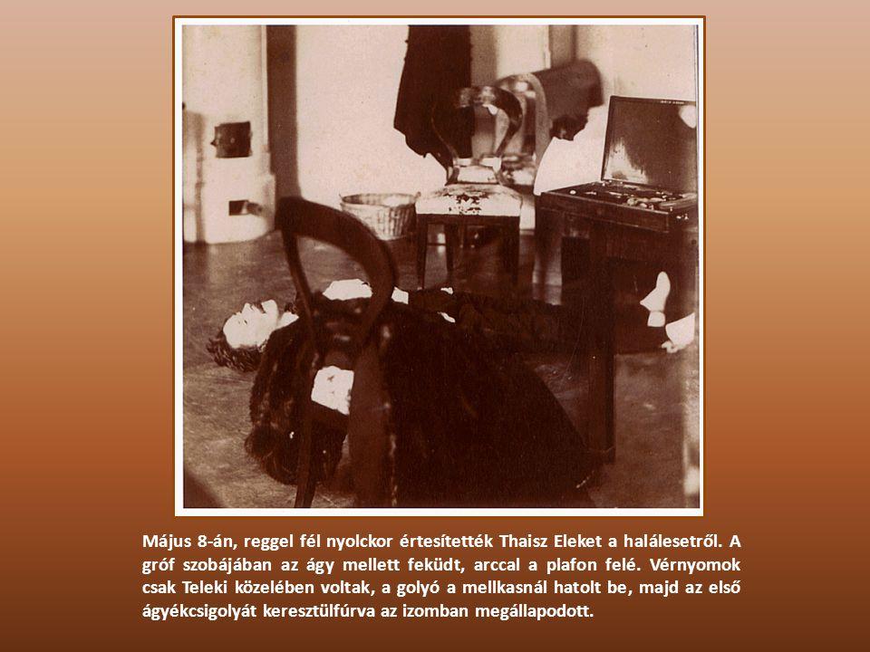 Május 8-án, reggel fél nyolckor értesítették Thaisz Eleket a halálesetről.