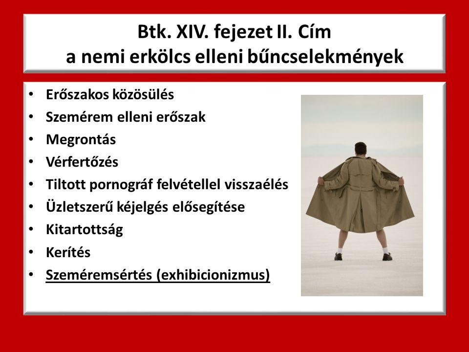 Btk. XIV. fejezet II. Cím a nemi erkölcs elleni bűncselekmények