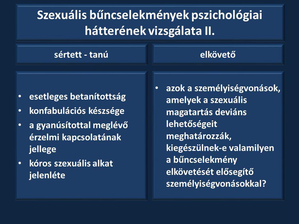 Szexuális bűncselekmények pszichológiai hátterének vizsgálata II.