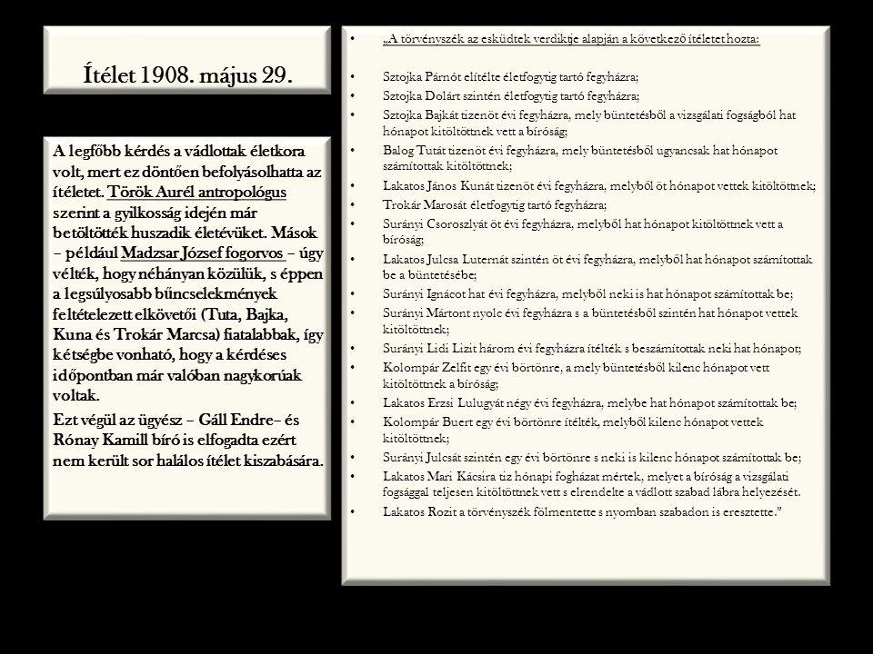 """Ítélet 1908. május 29. """"A törvényszék az esküdtek verdiktje alapján a következő ítéletet hozta: Sztojka Párnót elítélte életfogytig tartó fegyházra;"""