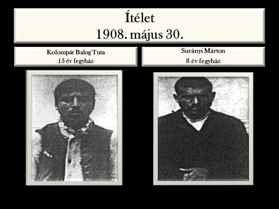 Ítélet 1908. május 30. Surányi Márton 8 év fegyház Kolompár Balog Tuta