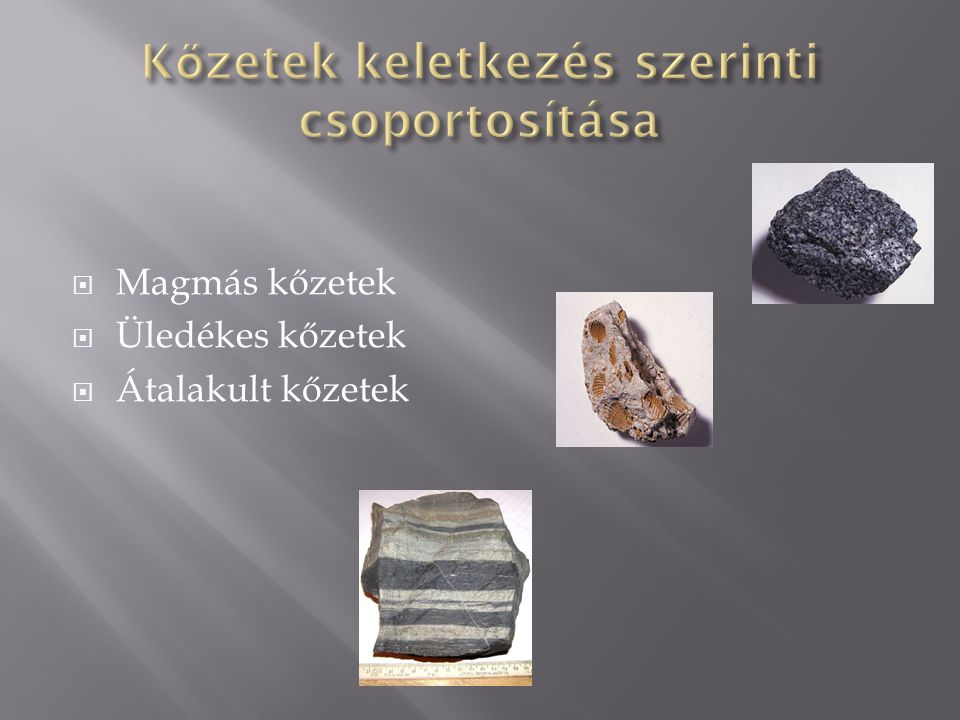 Kőzetek keletkezés szerinti csoportosítása